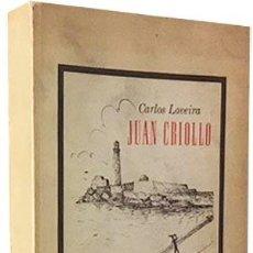 Libros de segunda mano: CARLOS LOVEIRA : JUAN CRIOLLO (ESTUDIO DE CARLOS RIPOLL. (NUEVA YORK, 1964. Lote 99934270