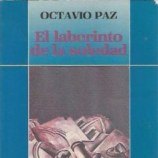 Libros de segunda mano: EL LABERINTO DE LA SOLEDAD - OCTAVIO PAZ - FONDO DE CULTURA ECONÓMICA. Lote 95595543