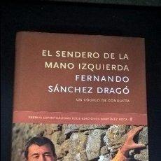Libros de segunda mano: EL SENDERO DE LA MANO IZQUIERDA. FERNANDO SANCHEZ DRAGO. DEDICATORIA DE AUTOR.. Lote 95600635
