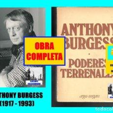 Libros de segunda mano: PODERES TERRENALES - ANTHONY BURGESS - OBRA COMPLETA - MUCHNIK EDITORES - ARGOS VERGARA. Lote 95643235