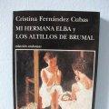 Libros de segunda mano: Mi hermana Elba y Los altillos de Brumal (Cristina Fernández Cubas) TusQuets colección andanzas 61. Lote 95665719