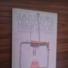 Libros de segunda mano: TÉCNICAS DE PERSUASIÓN. J.A.C. BROWN. ALIANZA EDITORIAL. RÚSTICA. BUEN ESTADO. Lote 95684123