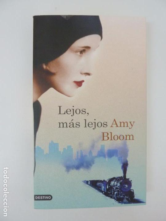 LEJOS, MÁS LEJOS. AMY BLOOM (Libros de Segunda Mano (posteriores a 1936) - Literatura - Narrativa - Otros)