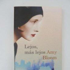 Libros de segunda mano: LEJOS, MÁS LEJOS. AMY BLOOM. Lote 95696435