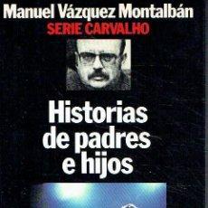 Libros de segunda mano: HISTORIAS DE PADRES E HIJOS. MANUEL VÁZQUEZ MONTALBÁN.. Lote 95814987