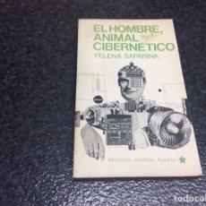 Libros de segunda mano: EL HOMBRE ANIMAL CIBERNETICO - YELENA SAPARINA. Lote 95824447