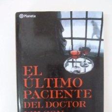 Libros de segunda mano: EL ÚLTIMO PACIENTE DEL DOCTOR WILSON. REYES CALDERÓN. TAPA DURA. Lote 95834471