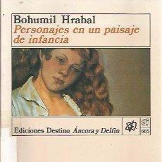 Libros de segunda mano: PERSONAJES EN UN PAISAJE DE INFANCIA - BOHUMIL HRABAL - DESTINO. Lote 95834883