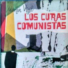 Libros de segunda mano: LOS CURAS COMUNISTAS - MARTÍN VIGIL. Lote 95835191