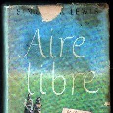 Libros de segunda mano: AIRE LIBRE. - LEWIS, SINCLAIR. - A-NSF-3165.. Lote 95835355