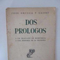 Libros de segunda mano: DOS PRÓLOGOS. ORTEGA Y GASSET. REVISTA DE OCCIDENTE. AÑO 1944. Lote 95835551