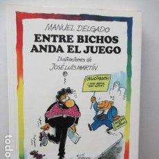 Libros de segunda mano: ENTRE BICHOS ANDA EL JUEGO / MANUEL DELGADO / DOLCE VITA - EDICIONES B 1ª EDICIÓN 1991. Lote 95849143