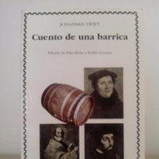 Libros de segunda mano: JONATHAN SWIFT. CUENTO DE UNA BARRICA.EDICIONES CÁTEDRA.COLECCIÓN LETRAS UNIVERSALES. 2000.. Lote 95863347