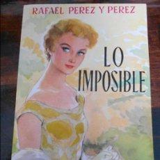 Libros de segunda mano: LO IMPOSIBLE. RAFAEL PEREZ Y PEREZ. EDITORIAL JUVENTUD. 1984. 150 GRAMOS.. Lote 95880087