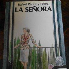 Libros de segunda mano: LA SEÑORA. RAFAEL PEREZ Y PEREZ. EDITORIAL JUVENTUD. 1984. 230 GRAMOS.. Lote 95880339
