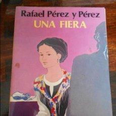 Libros de segunda mano: UNA FIERA. RAFAEL PEREZ Y PEREZ. EDITORIAL JUVENTUD. 1979. 210 GRAMOS.. Lote 95883247