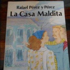 Libros de segunda mano: LA CASA MALDITA. RAFAEL PEREZ Y PEREZ. EDITORIAL JUVENTUD. 1981. 190 GRAMOS.. Lote 95883487
