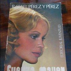 Libros de segunda mano: FUERZA MAYOR. RAFAEL PEREZ Y PEREZ. EDITORIAL JUVENTUD. 1975. 150 GRAMOS.. Lote 95885307