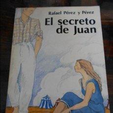 Libros de segunda mano: EL SECRETO DE JUAN. RAFAEL PEREZ Y PEREZ. EDITORIAL JUVENTUD. 1980. 250 GRAMOS.. Lote 95885735