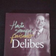 Libros de segunda mano: HASTA SIEMPRE PAISANO DELIBES VALLADOLID 2010. Lote 95889171