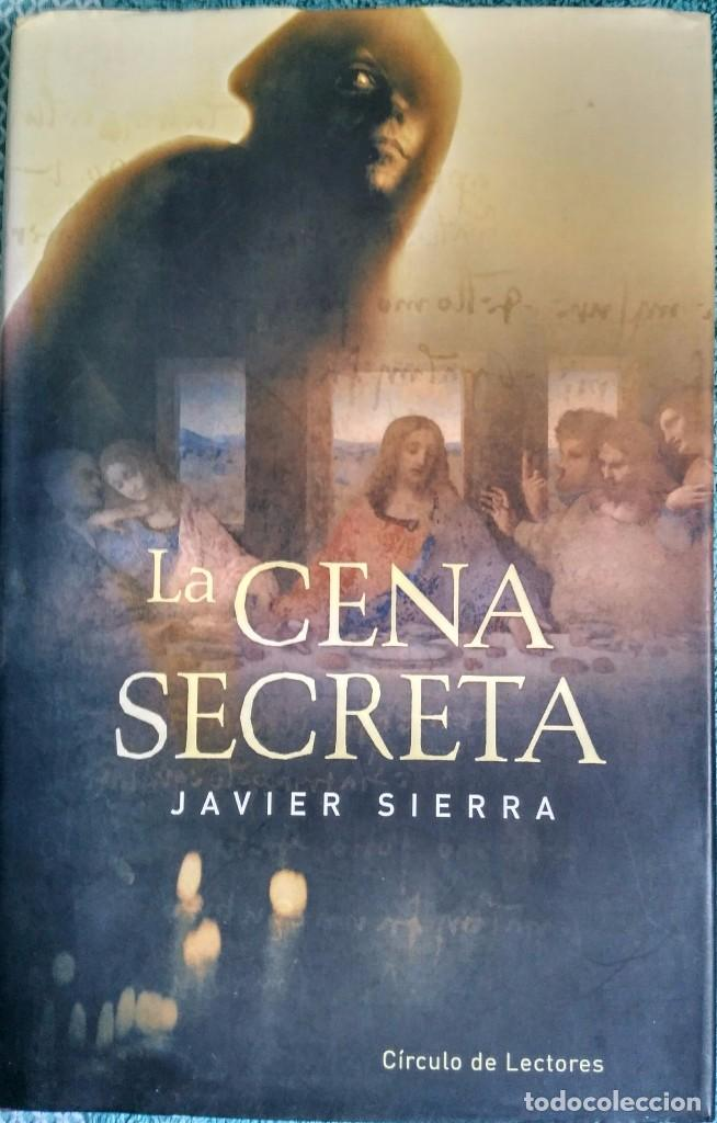 La Cena Secreta Javier Sierra Buy Other Books Of Narrative At Todocoleccion 95958307