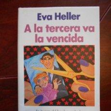 Libros de segunda mano: A LA TERCERA VA LA VENCIDA - EN BUSCA DEL HOMBRE SOÑADO - EVA HELLER - TAPA DURA (6R). Lote 95961363