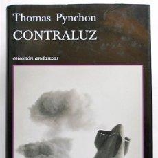 Libros de segunda mano: CONTRALUZ - THOMAS PYNCHON - TUSQUETS (ANDANZAS) TAPA DURA CON SOBRECUBIERTA. Lote 95962615