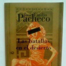 Libros de segunda mano: LAS BATALLAS EN EL DESIERTO.-JOSE EMILIO PACHECO. Lote 96030783