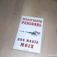 Libros de segunda mano: ANA MARIA MOIX, MANIFIESTO PERSONAL, EDICIONES B. Lote 96045823