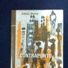 Libros de segunda mano: ALDOUS HUXLEY CONTRAPUNTO. Lote 96114411