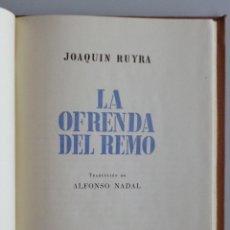 Libros de segunda mano: JOAQUIN RUYRA // LA OFRENDA DEL REMO // EDITORIAL APOLO // 1940 // TRADUCCIÓN DE ALFONSO NADAL. Lote 96162391