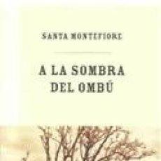 Libros de segunda mano: A LA SOMBRA DEL OMBÚ (SANTA MONTEFIORE). Lote 96321099