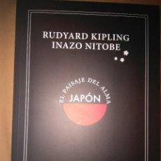 Libros de segunda mano: RUDYARD KIPLING INAZO NITOBE EL PAISAJE DEL ALMA JAPON GRANO DE TIZA NUEVO. Lote 96406803
