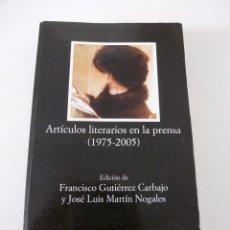 Libros de segunda mano: ARTÍCULOS LITERARIOS EN LA PRENSA. GUTIÉRREZ CARBAJO Y MARTÍN NOGALES. CATEDRA.. Lote 96407987