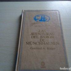 Libros de segunda mano: GOTTFRIED A.BURGER-LAS AVENTURAS DEL BARON MUNCHHAUSEN. Lote 96448943