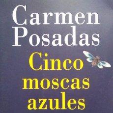 Libros de segunda mano: CARMEN POSADAS: CINCO MOSCAS AZULES. Lote 96449915