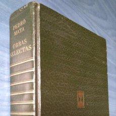Libros de segunda mano: PEDRO MATA: OBRAS SELECTAS. Lote 96485151