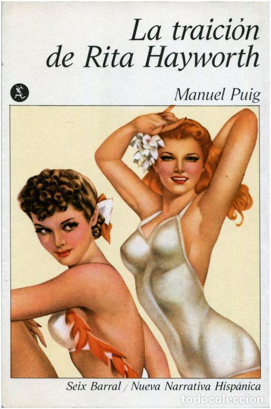 MANUEL PUIG - LA TRAICIÓN DE RITA HAYWORTH - SEIX BARRAL / NUEVA NARRATIVA HISPÁNICA 1978 (Libros de Segunda Mano (posteriores a 1936) - Literatura - Narrativa - Otros)