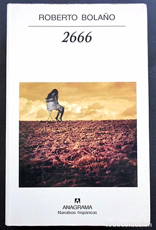 2666 - ROBERTO BOLAÑO - ANAGRAMA (NARRATIVAS HISPÁNICAS) 2004 (Libros de Segunda Mano (posteriores a 1936) - Literatura - Narrativa - Otros)