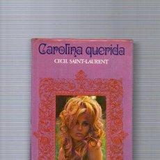 Libros de segunda mano: CAROLINA QUERIDA - CECIL SAINT LAURENT - CARALT EDITORIAL 1970. Lote 96871447
