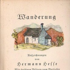 Libros de segunda mano: HERMANN HESSE : WANDERUNG (BERLIN, SUHRKAMP, 1949) ILUSTRACIONES EN COLOR DEL AUTOR. Lote 96989467
