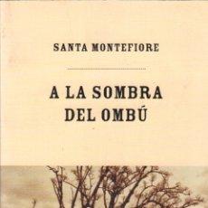 Libros de segunda mano: A LA SOMBRA DEL OMBU / SANTA MONTEFIORE / MUNDI-2564. Lote 97201519