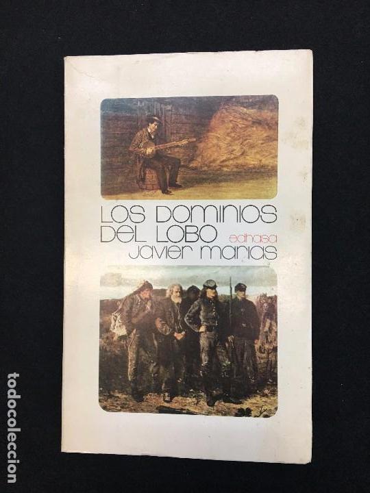 JAVIER MARIAS. LOS DOMINIOS DEL LOBO. NOVELA. PRIMER LIBRO DEL AUTOR. 1ª EDICIÓN. EDHASA, 1971. (Libros de Segunda Mano (posteriores a 1936) - Literatura - Narrativa - Otros)