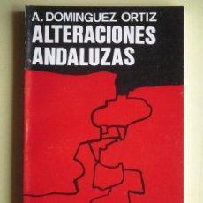 Libros de segunda mano: ALTERACIONES ANDALUZAS - A. DOMINGUEZ ORTIZ - NARCEA DE EDITORES, 1973, 1ª ED (COMO NUEVO). Lote 97245863