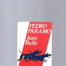 Libros de segunda mano: PEDRO PARAMO - JUAN RULFO - FONDO CULTURA ECONOMICA 1982. Lote 97363975