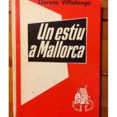 Libros de segunda mano: UN ESTIU A MALLORCA. Lote 97401639