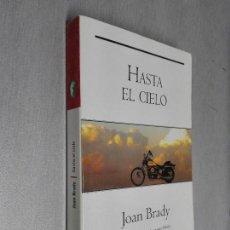 Libros de segunda mano: HASTA EL CIELO / JOAN BRADY / BYBLOS BOLSILLO 1ª EDICIÓN 2005. Lote 97612331