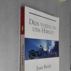Libros de segunda mano: DIOS VUELVE EN UNA HARLEY / JOAN BRADY / BYBLOS BOLSILLO 1ª EDICIÓN 2004. Lote 97612603