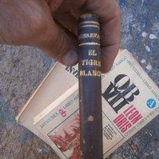 Libros de segunda mano: LIBRO EL TIGRE BLANCO 1941 BUENOS AIRES L-5798-507. Lote 97790279