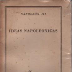 Libros de segunda mano: LIBRO COLECCIÓN AUSTRAL - NAPOLEÓN III - IDEAS NAPOLEÓNICAS 1947 - PRIMERA EDICIÓN. Lote 97843503
